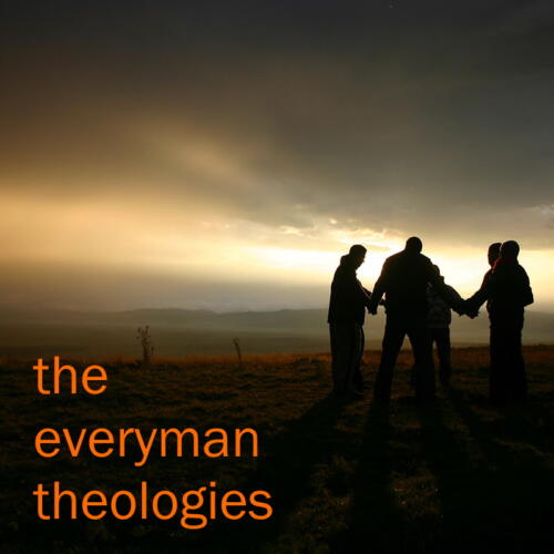 The Everyman Theologies