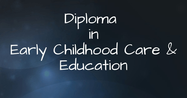 Diploma in Early Childhood Care and Education (ECCE) : Eligibility, Criteria, Scope, Career | Diploma in ECCE
