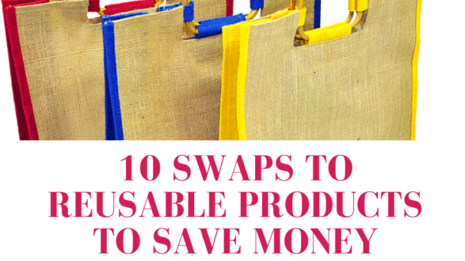 10-Swaps-to-Reusable-Products-to-Save-Money