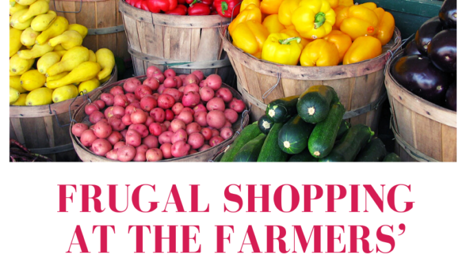 Frugal Shopping at the Farmers' Market