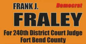 Frank J. Fraley Judge 240th District Court Judge