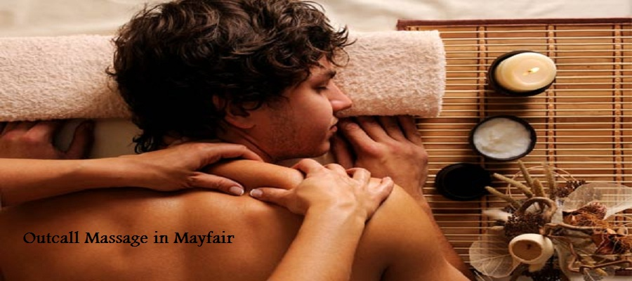 outcall massage in Mayfair