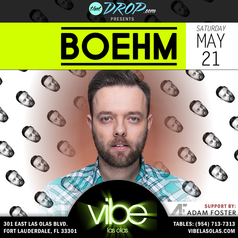 Boehm May 21st at Vibe Las Olas in Fort Lauderdale