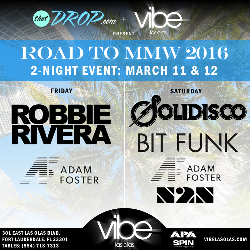 thatDROP.com Presents The Road to MMW 2016 2-Night Event @ Vibe Las Olas | Fort Lauderdale | Florida | United States