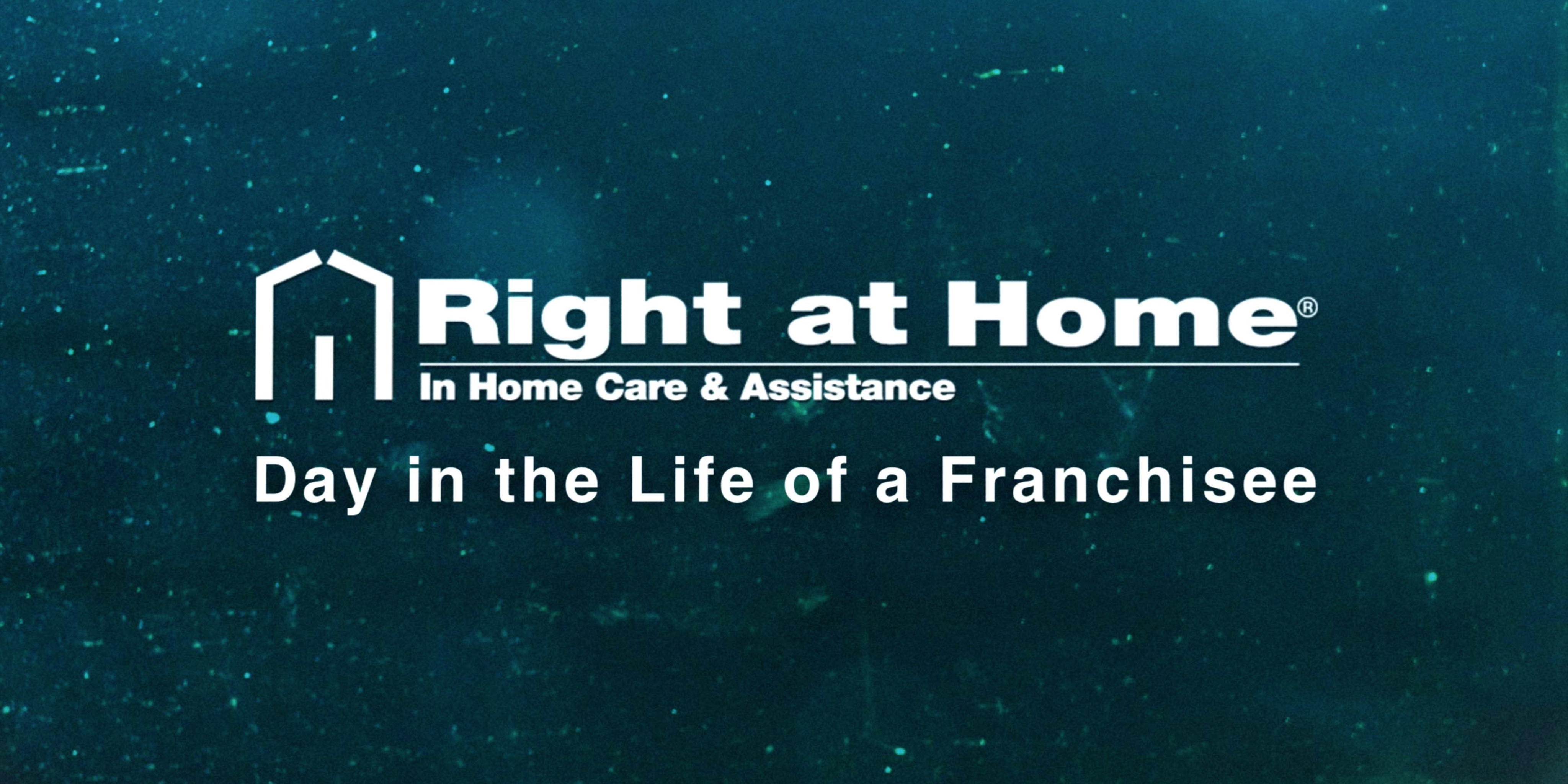 Day in the Life of a Right at Home Franchisee