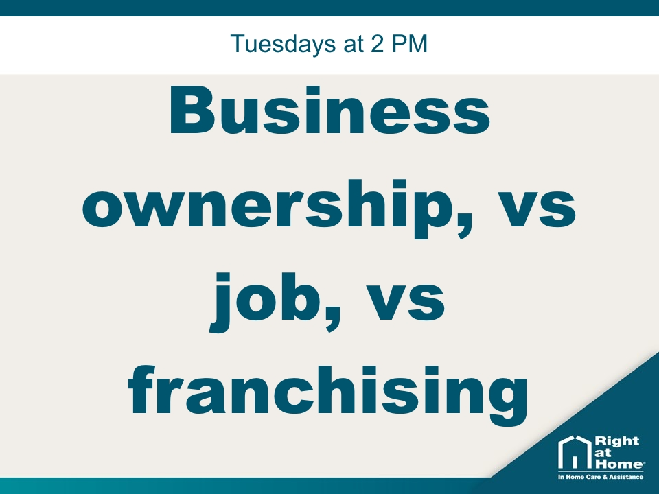 Business ownership, vs job, vs franchising