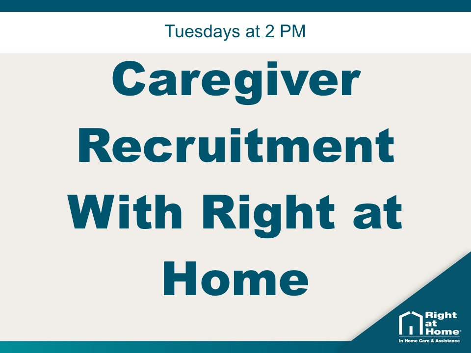 Caregiver Recruitment With Right at Home