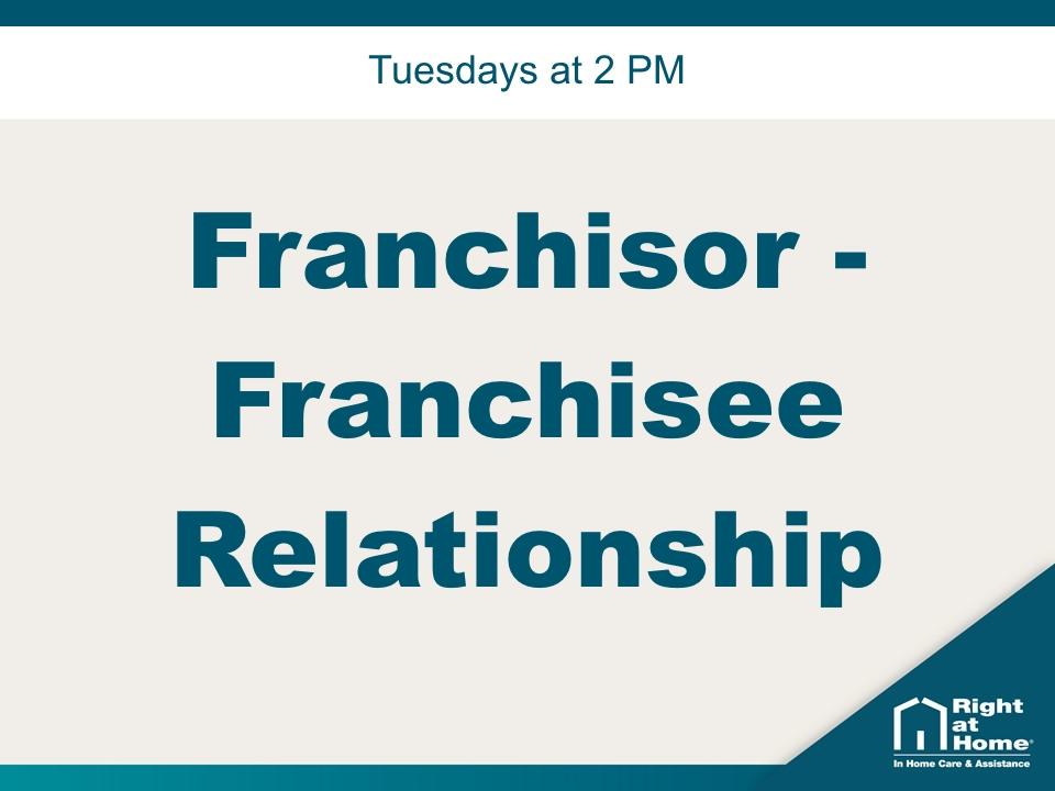 The Franchisor – Franchisee Relationship