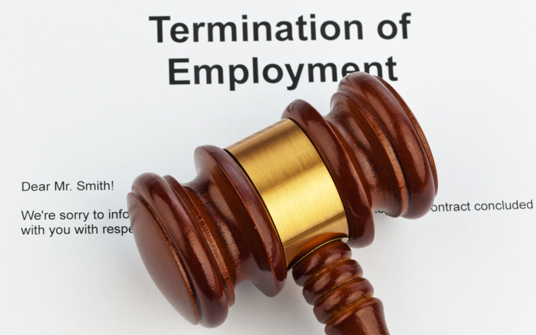 WHAT TO DO (AND NOT TO DO) WHEN YOU ARE BEING TERMINATED FROM YOUR JOB