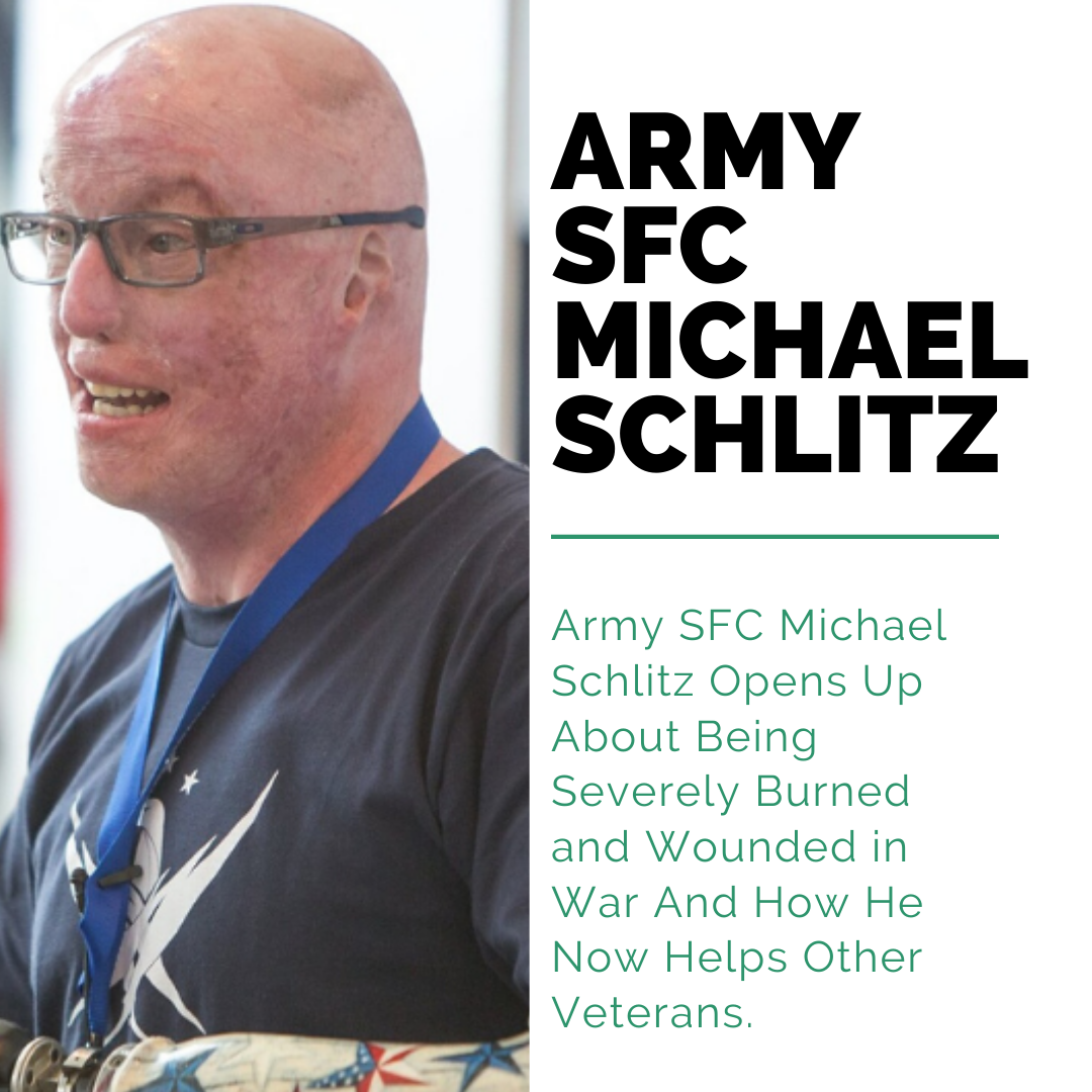 Army SFC Michael Schlitz Opens Up About Being Severely Burned and Wounded in War And How He Now Helps Other Veterans