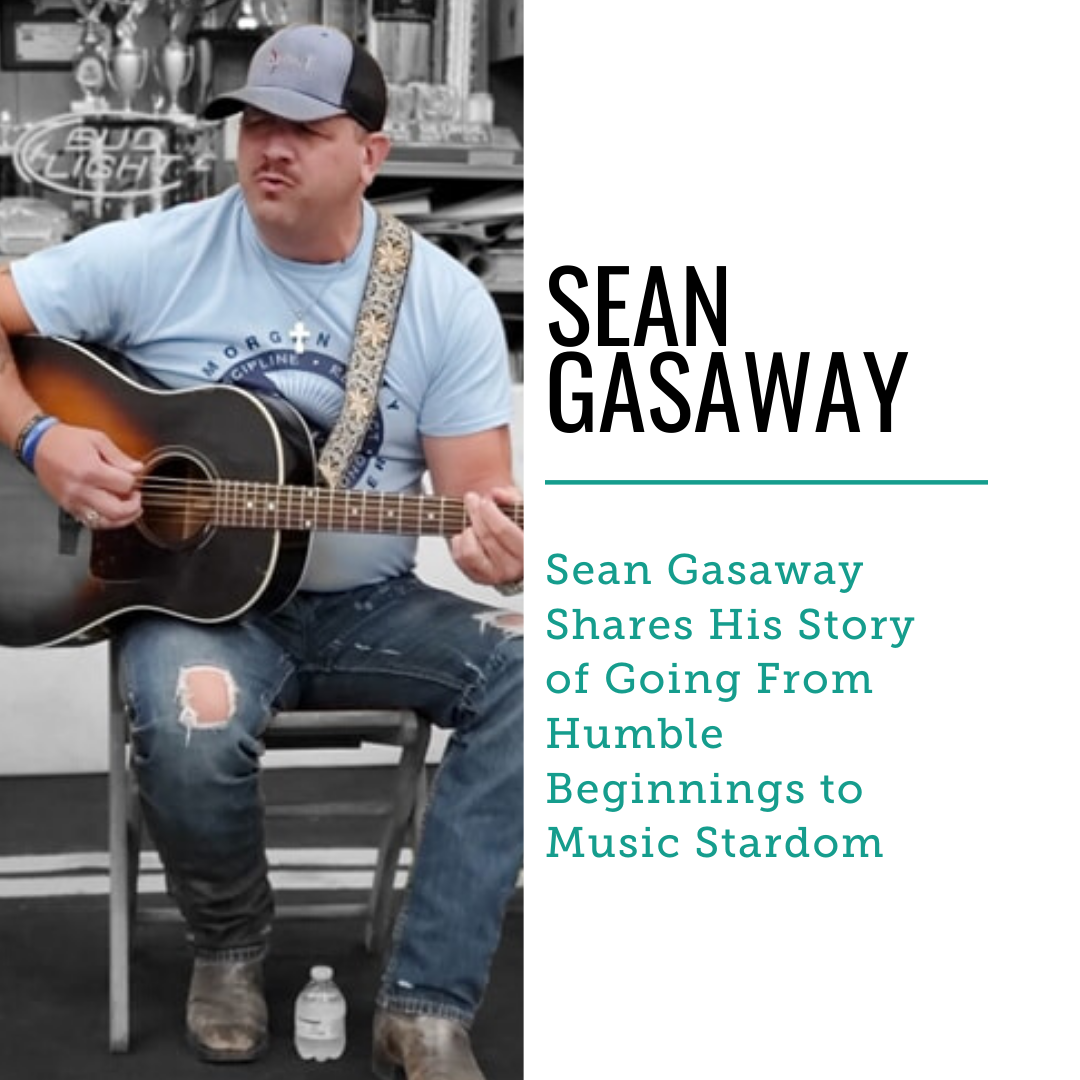 Sean Gasaway Shares His Story of Going From Humble Beginnings to Music Stardom