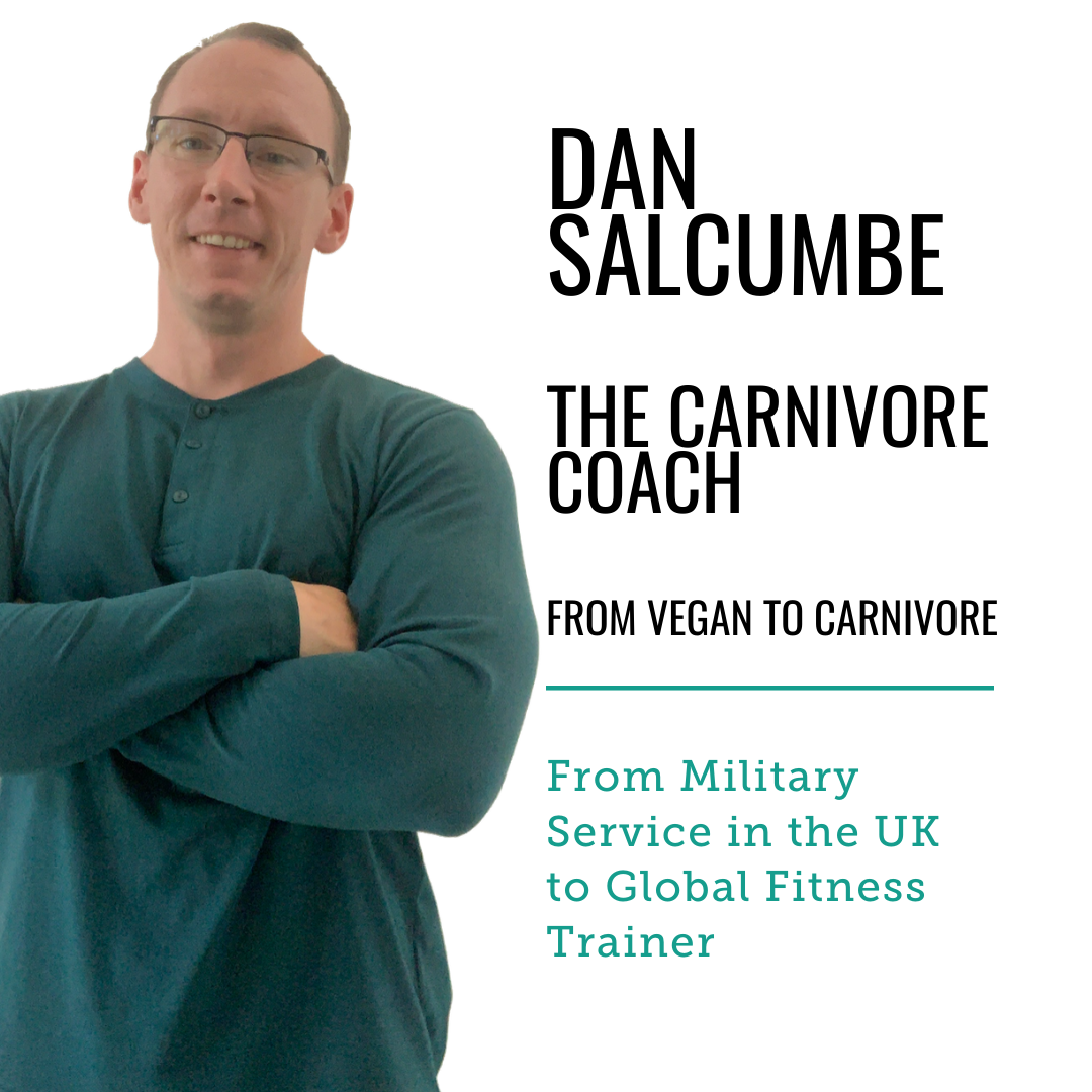 Dan Salcumbe, The Carnivore Coach: From Vegan to Carnivore