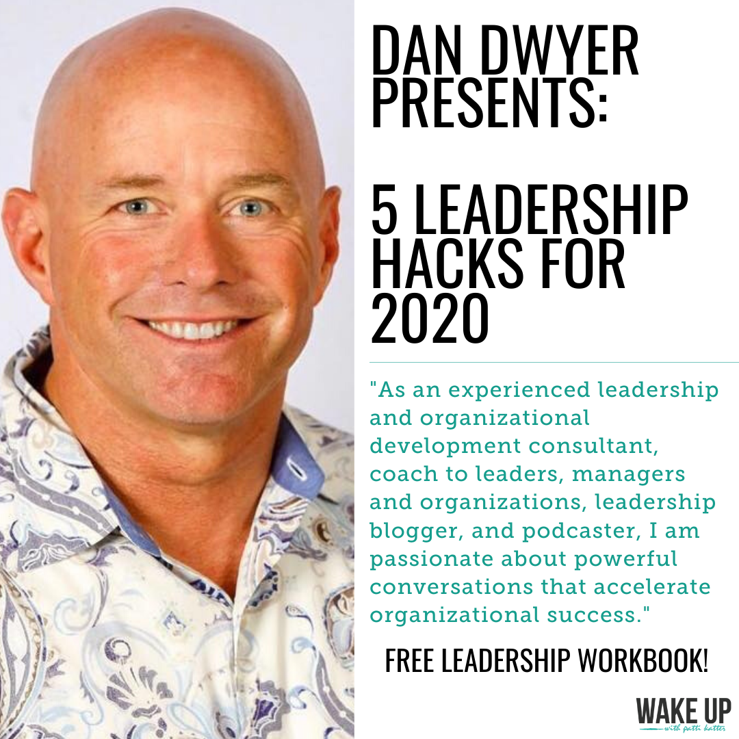 Dan Dwyer, CEO of Vet2BizLife Presents: 5 Leadership Hacks For 2020