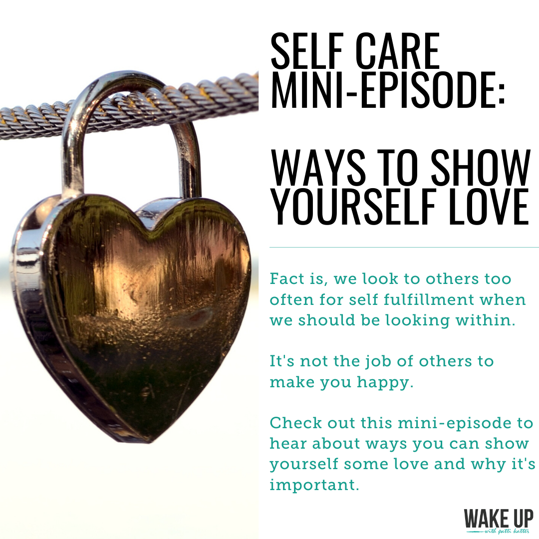 Self Care Mini-Episode: Ways To Show Yourself Love