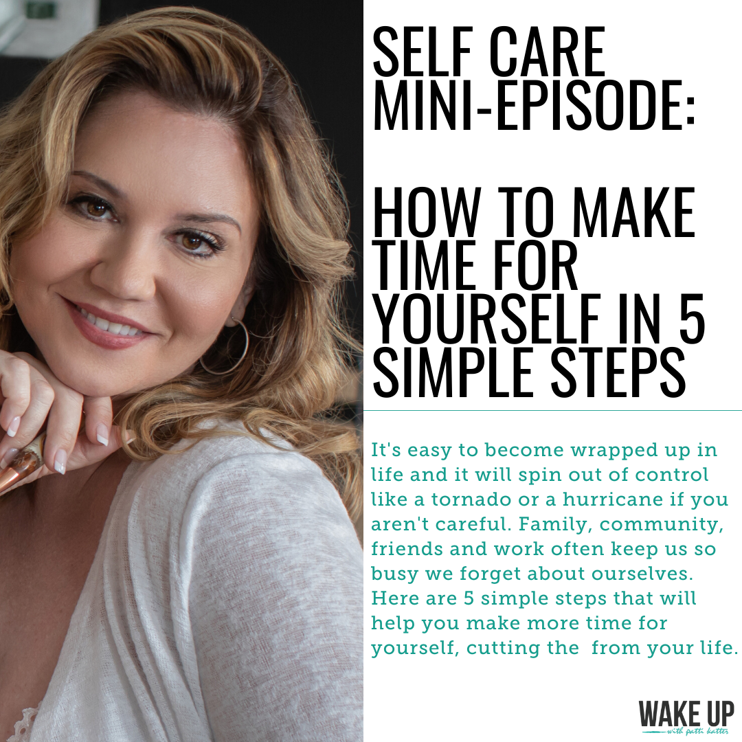 Self Care Mini-Episode: How To Make Time For Yourself in 5 Simple Steps