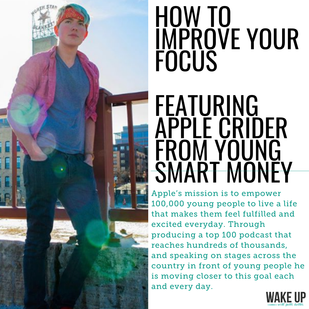 How To Improve Your Focus, Featuring Apple Crider