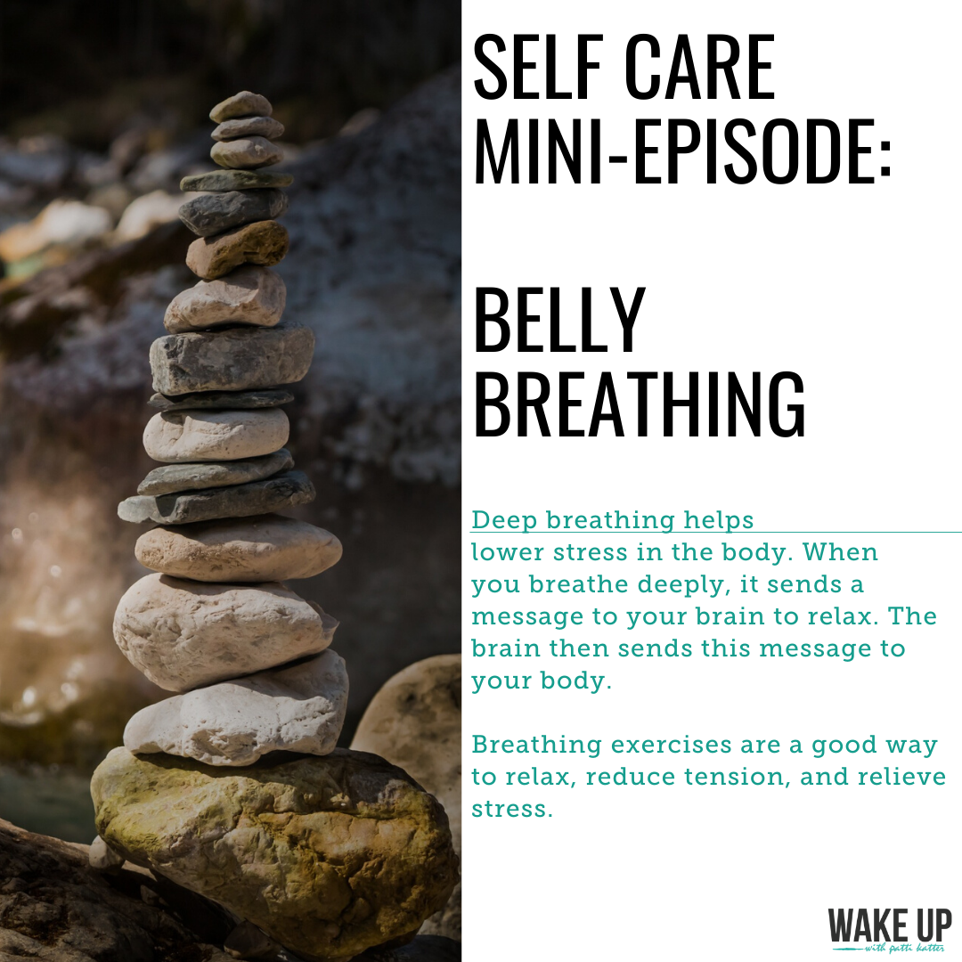Self Care Mini-Episode: Belly Breathing