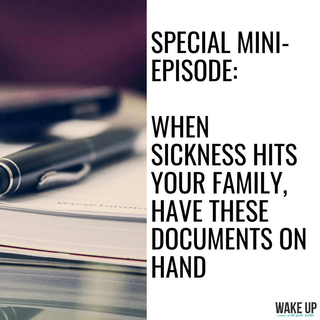 Mini-Episode: When Sickness Hits Your Family, Have These Documents on Hand