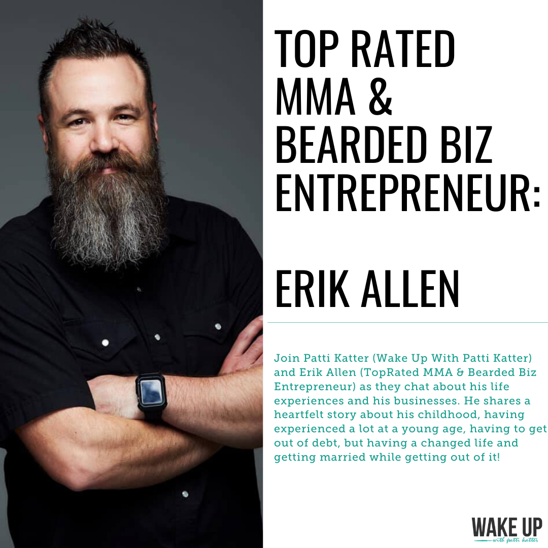 Erik Allen: Top Rated MMA & Bearded Biz Entrepreneur