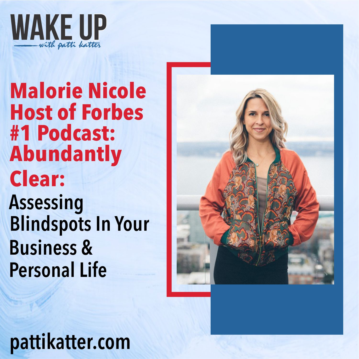 Malorie Nicole Host of Forbes #1 Podcast: Abundantly Clear: Assessing Blindspots In Your Business & Personal Life