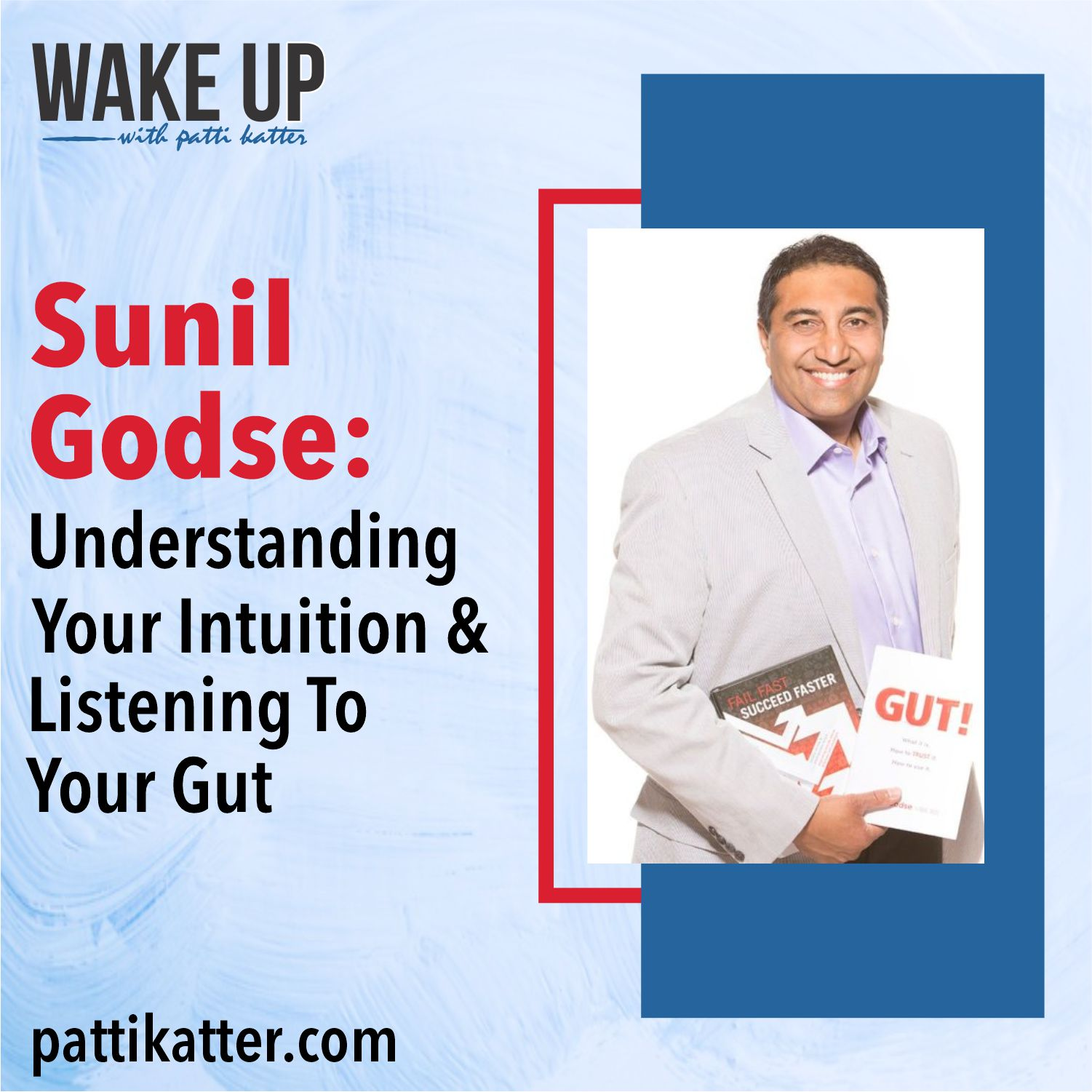 Sunil Godse: Understanding Your Intuition & Listening To Your Gut