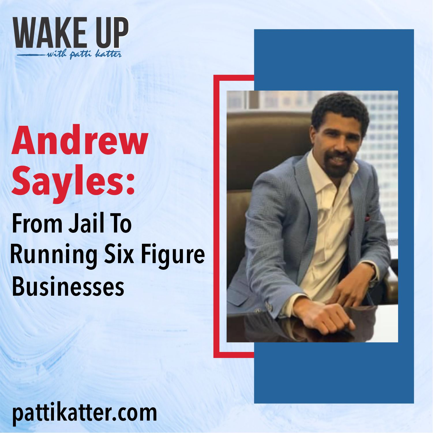 Andrew Sayles: From Jail To Running Six Figure Businesses