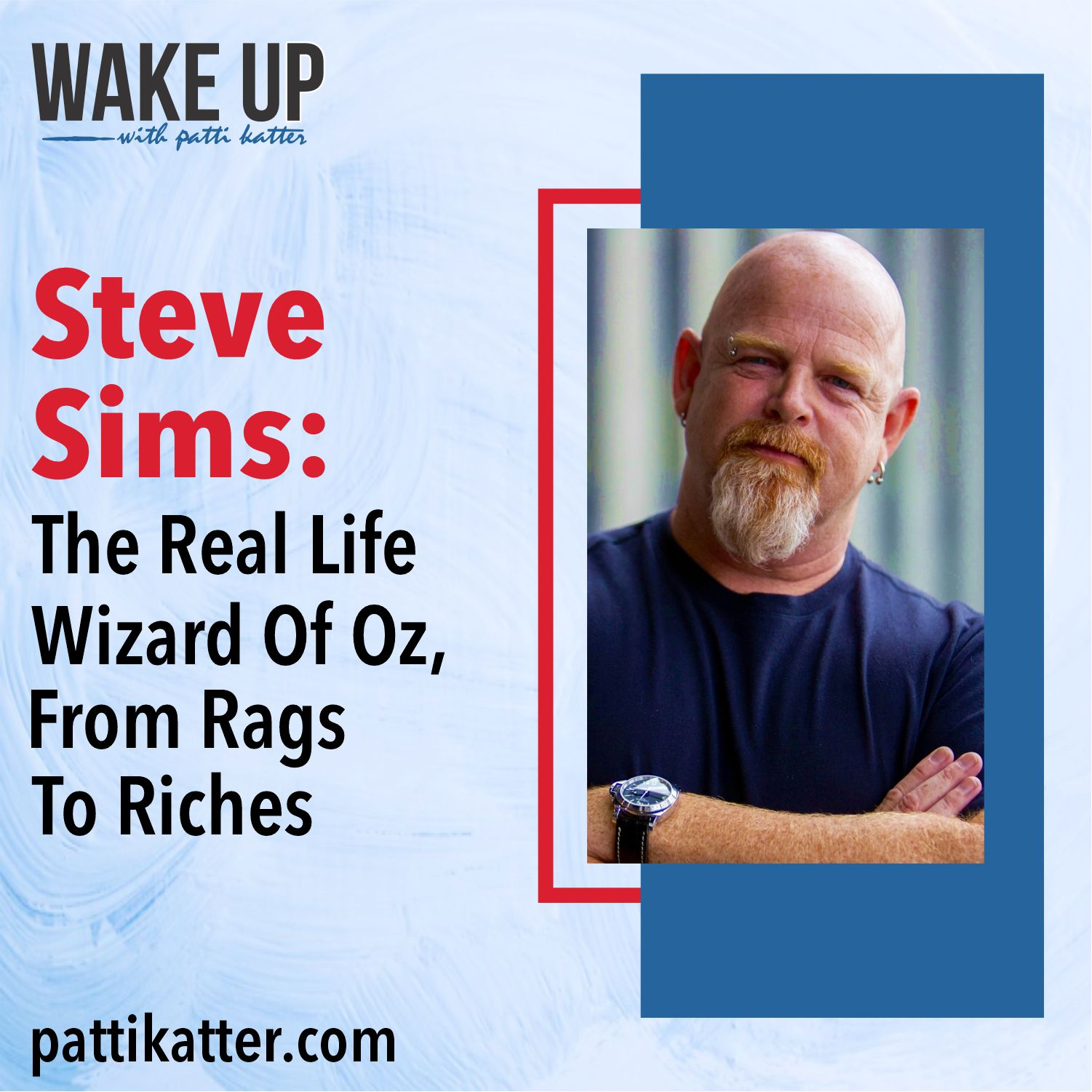 Steve Sims: The Real Life Wizard Of Oz, From Rags To Riches