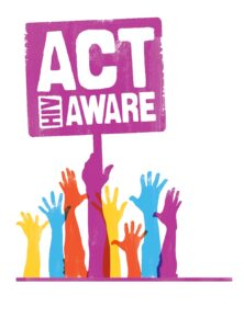 """graphic of hands reaching up with sign saying """"Act HIV Aware"""""""