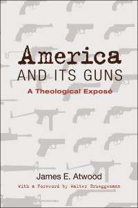 america and its guns by james atwood
