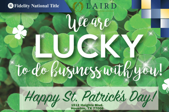 We Are Lucky to do business with you! Fidelity National Title - Heights