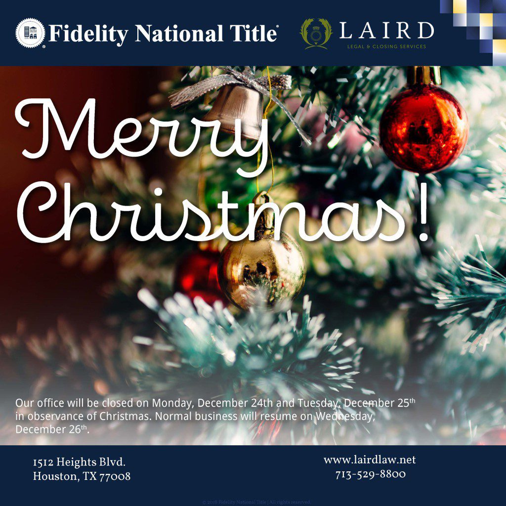 Christmas, Fidelity National Title, The Laird Law Firm, Title Company, Fee Attorney, Houston Heights, Real Estate