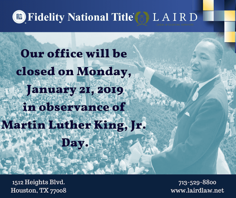 Fidelity National Title, The Laird Law Firm, 1512 Heights Blvd. Houston, TX 77008, Title Company in the Heights, Real Estate, Monday, January 21, 2019 Martin Luther King, Jr. Day (4)