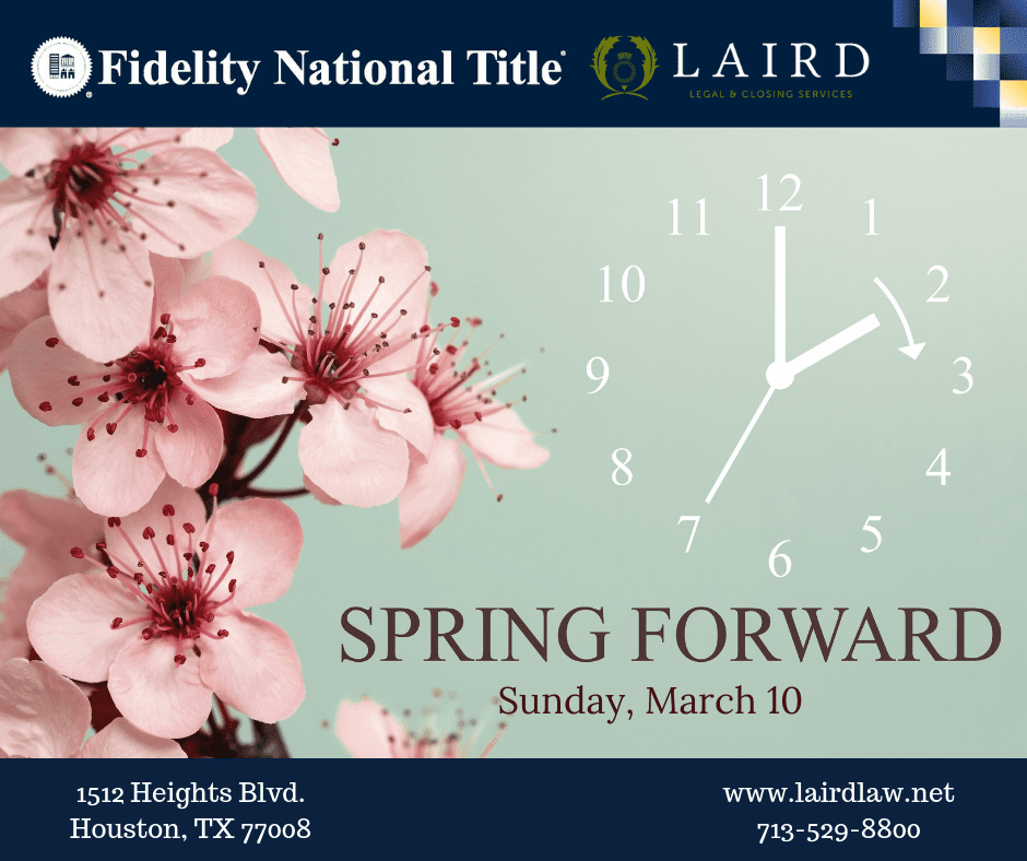 Spring forward 2019, Fidelity National Title, The Laird Law Firm, 1512 Heights Blvd. Houston, TX 77008, title company in the Heights, Houston Heights, Real Estate, innerloop Houston, houston real estate