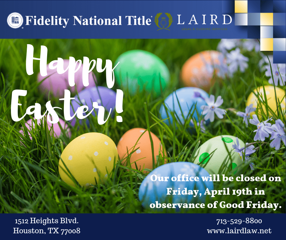Fidelity National Title, The Laird Law Firm, 1512 Heights Blvd. Houston, TX 77008, Title Company in the Heights, Real Estate, Happy Easter, Good Friday