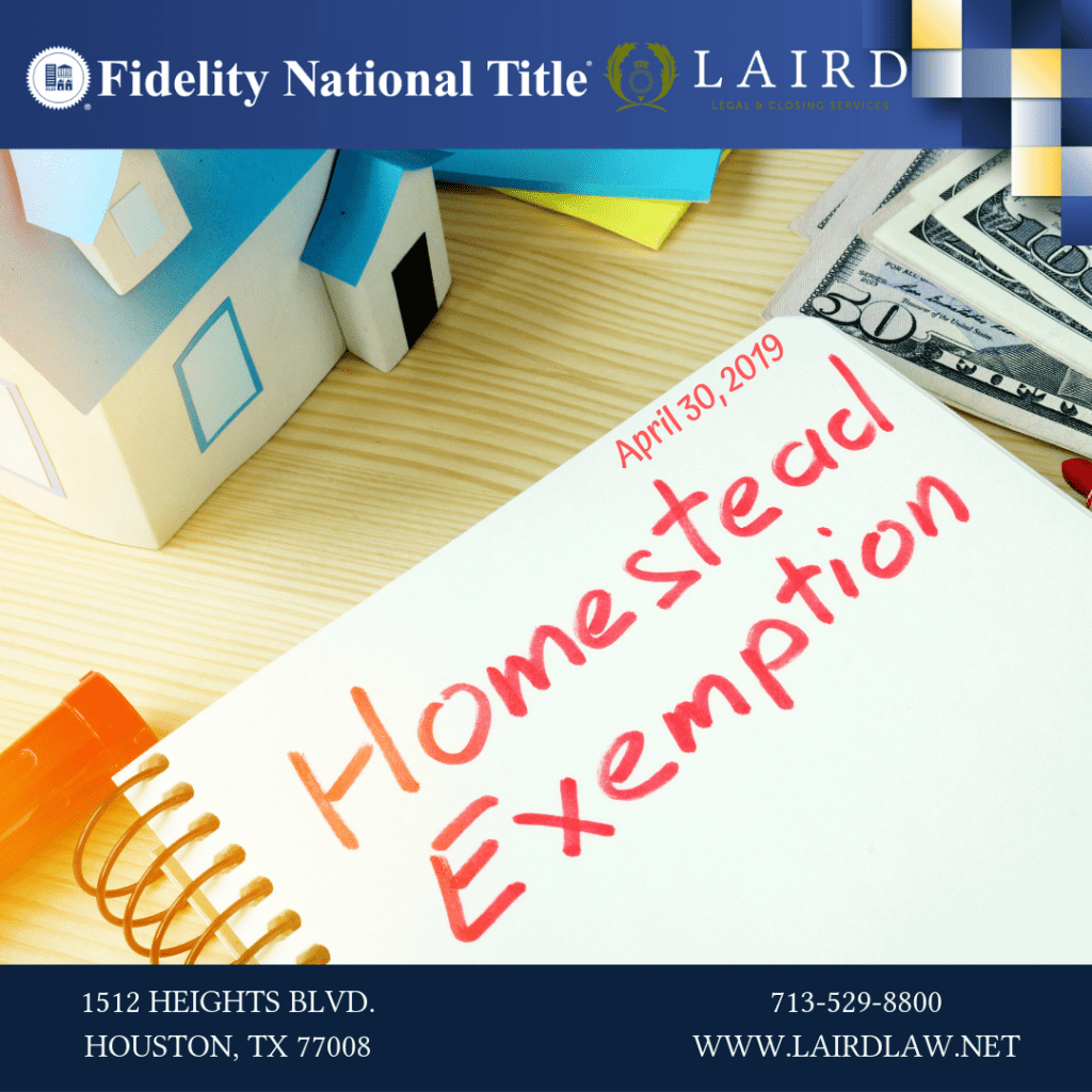 HOMESTEAD EXEMPTION, FIDELITY NATIONAL TITLE HEIGHTS, 1512 HEIGHTS BLVD, HOUSTON, TX 77008, THE LAIRD LAW FIRM