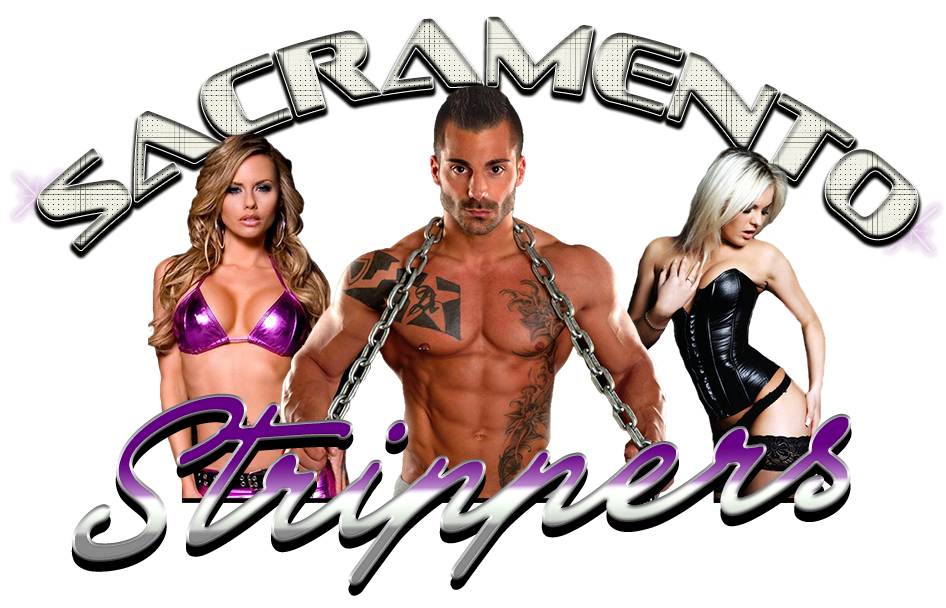 Sacramento Strippers, Male & Female Strippers in Sacramento