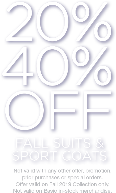20 to 40 Percent Off Fall Suits and Sport Coats