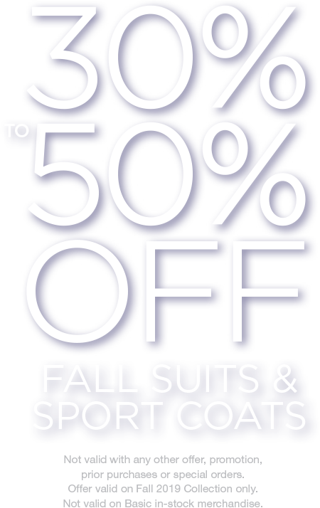 Thirty to Fifty Percent Off Fall Suits and Sport Coats