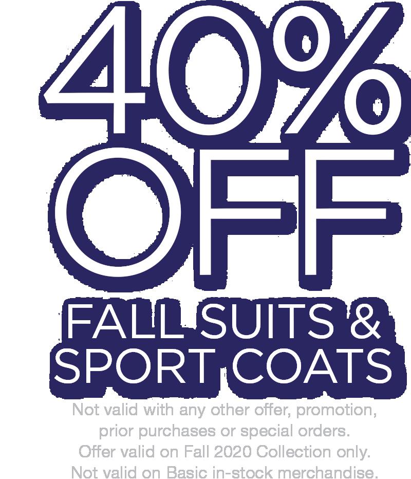 40 Percent Off Fall Suits and Sport Coats