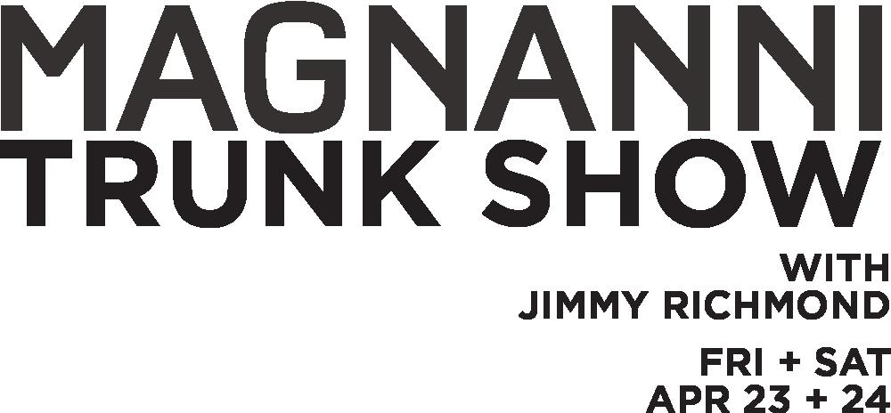 Magnanni Trunk Show
