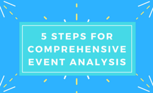 5 Steps for Comprehensive Event Analysis