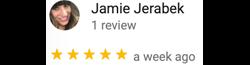 Google 5 Star Review by Jamie Jerabek