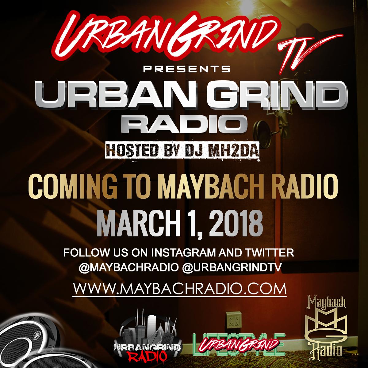 Urban Grind Radio Maybach Radio March 1st copy