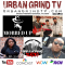 Urban Grind TV S21EP10 Mobbed Up Inc
