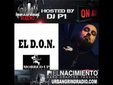 Urban Grind Radio featuring Spanish Hip-Hop Artist EL D.O.N. from Mobbed Up Inc | Hosted by DJ P1 +
