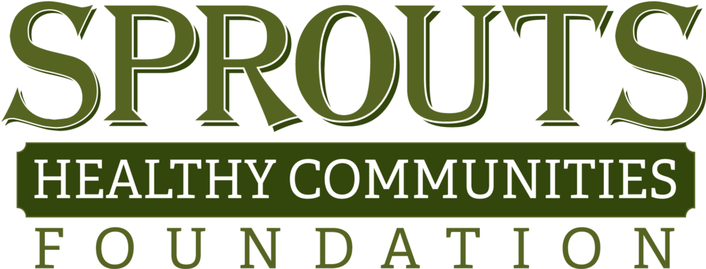 Sprouts Healthy Communities Foundation