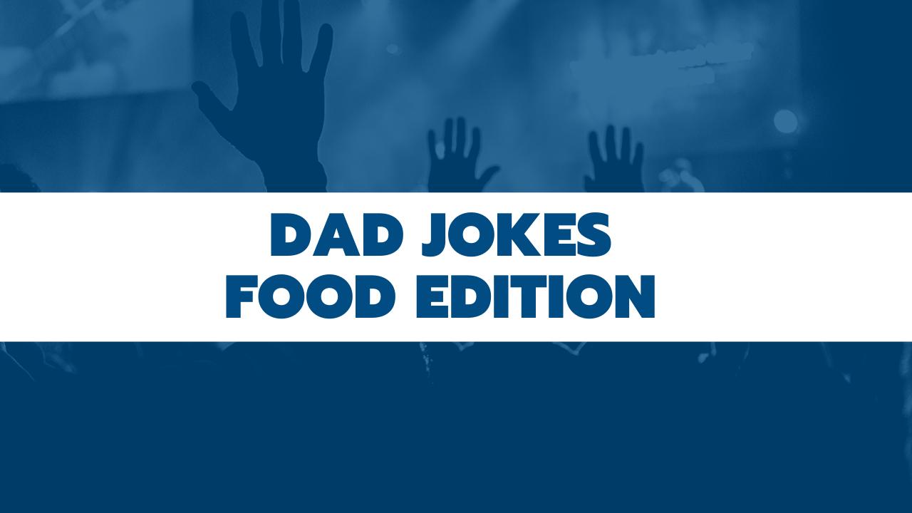Dad Jokes - Food Edition