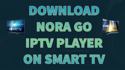 How to install Nora Go on Smart TV