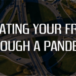 Navigating your freight through a pandemic