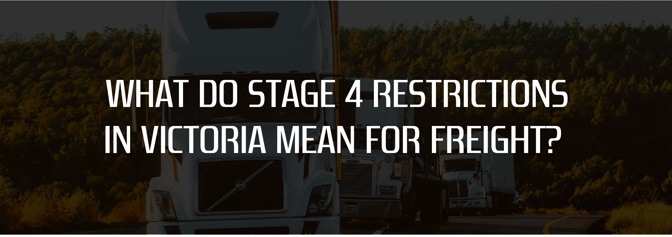 What do Stage 4 restrictions in Victoria mean for the freight industry?